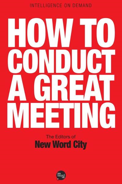 How to Conduct a Great Meeting