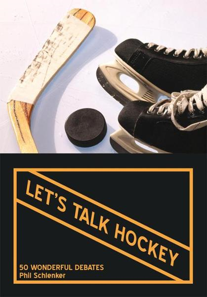 Let's Talk Hockey By: Phil Schlenker