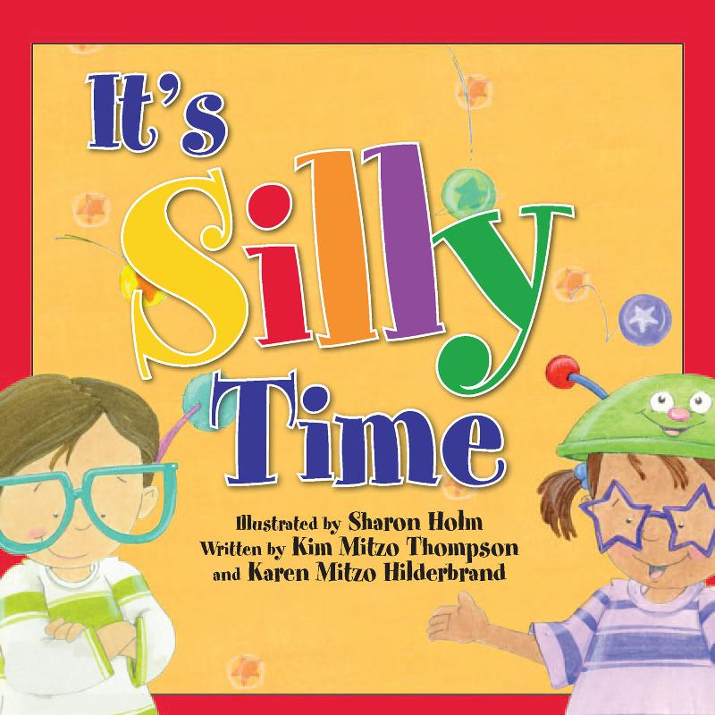 It's Silly Time By: MITZO THOMPSON, KIM