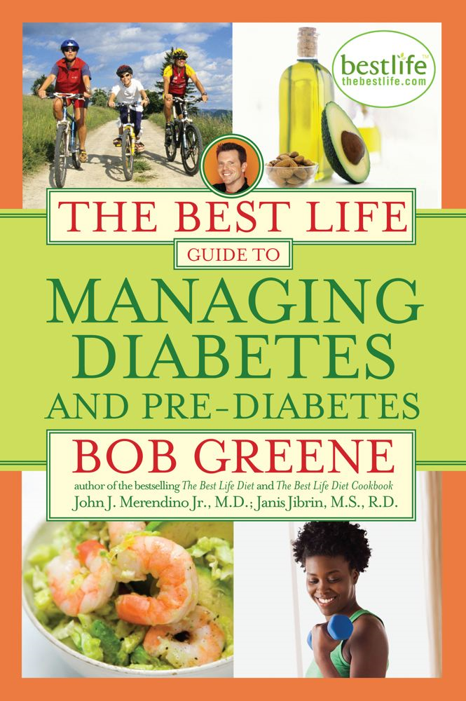 The Best Life Guide to Managing Diabetes and Pre-Diabetes By: Bob Greene,M.D., John J Merendino Jr.,M.S., R.D., Janis Jibrin