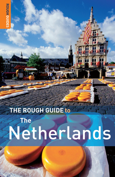 The Rough Guide to the Netherlands By: Martin Dunford,Phil Lee