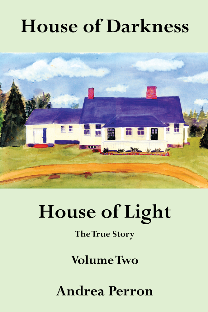 House of Darkness House of Light The True Story Volume Two