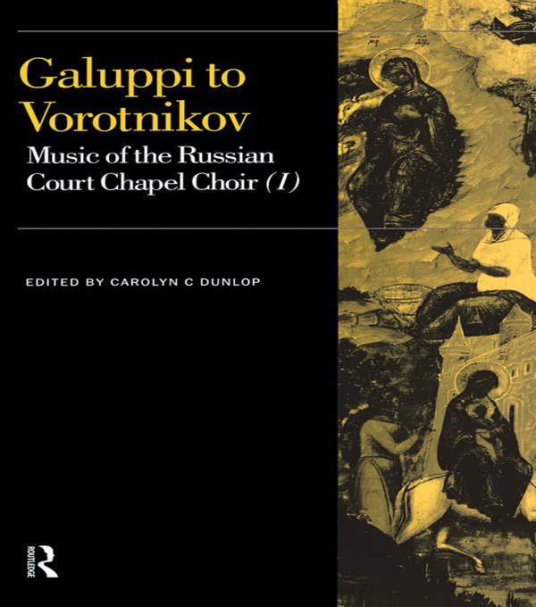 Galuppi to Vorotnikov Music of the Russian Court Chapel Choir I