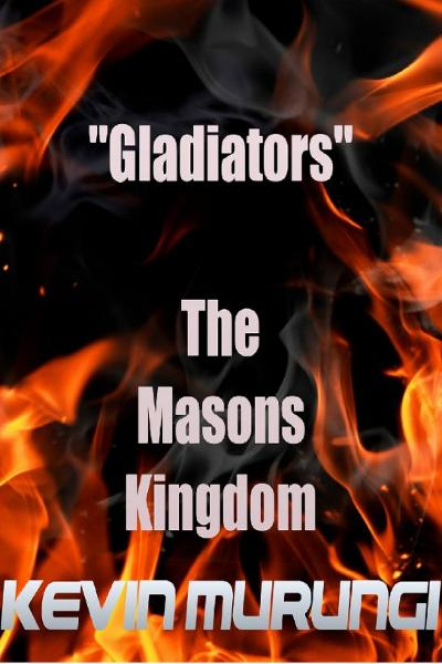 """Gladiators"" The Masons Kingdom"