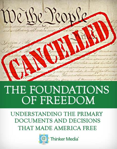 The Foundations of Freedom: Understanding the Primary Documents and Decisions That Made America Free