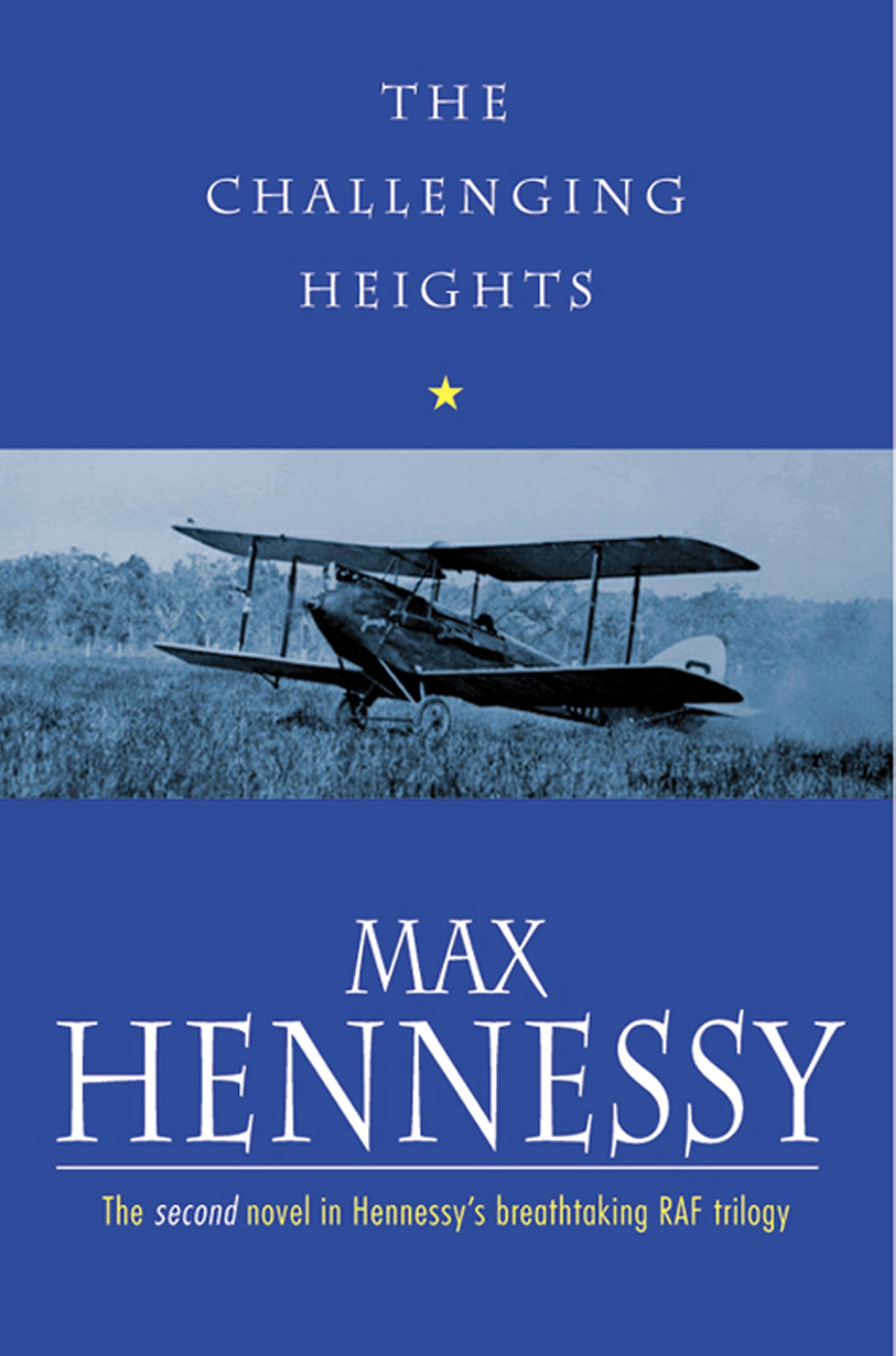 The Challenging Heights By: Max Hennessy