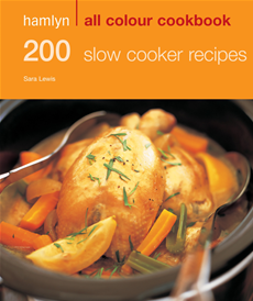 200 Slow Cooker Recipes Hamlyn All Colour Cookbook