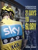 Picture of - 21 Days to Glory: The Official Team Sky Book of the 2012 Tour de France