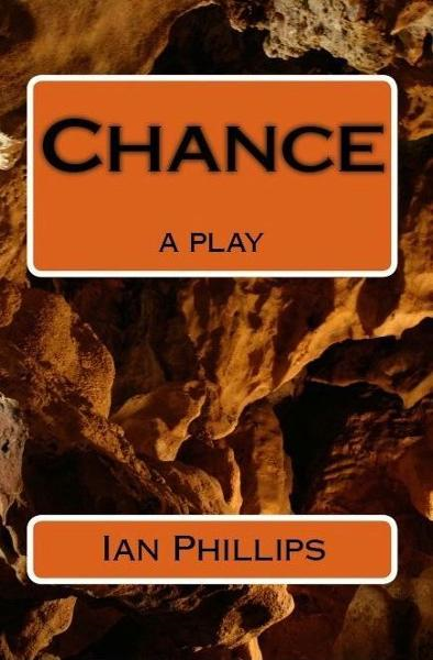 Chance By: Ian Phillips