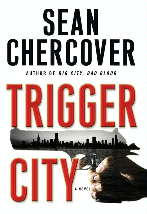 Trigger City By: Sean Chercover