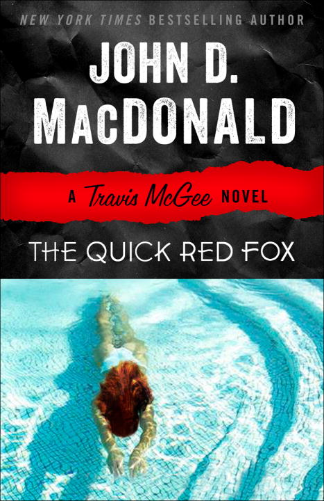The Quick Red Fox By: John D. MacDonald
