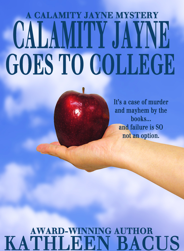 Calamity Jayne Goes To College By: Kathleen Bacus