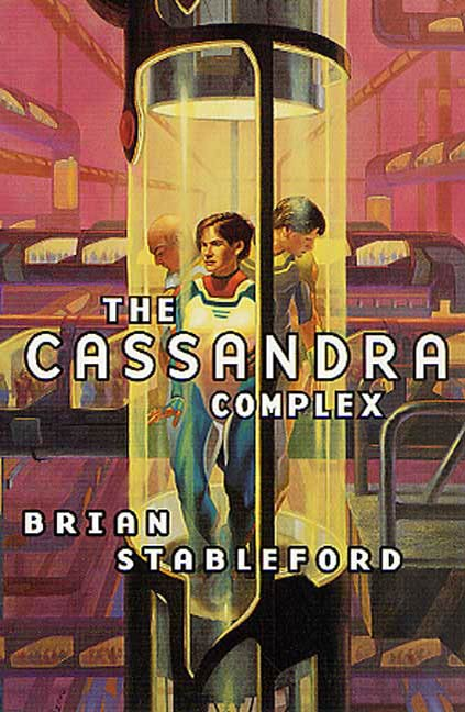 The Cassandra Complex By: Brian Stableford