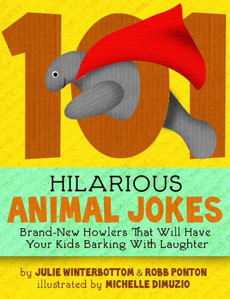 101 Hilarious Animal Jokes - Brand-New Howlers That Will Have Your Kids Barking With Laughter