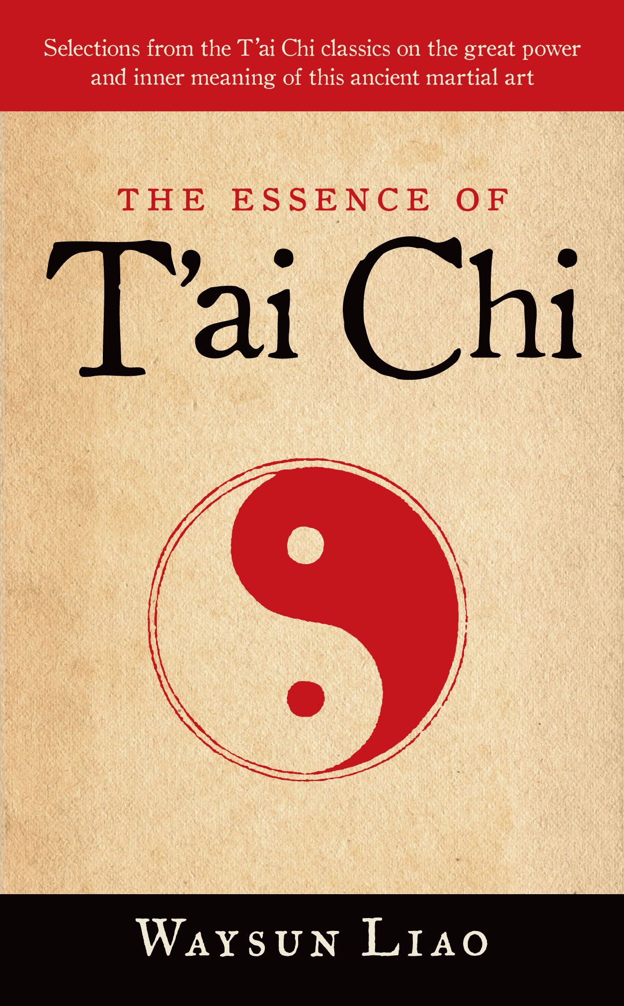 The Essence of T'ai Chi By: Waysun Liao