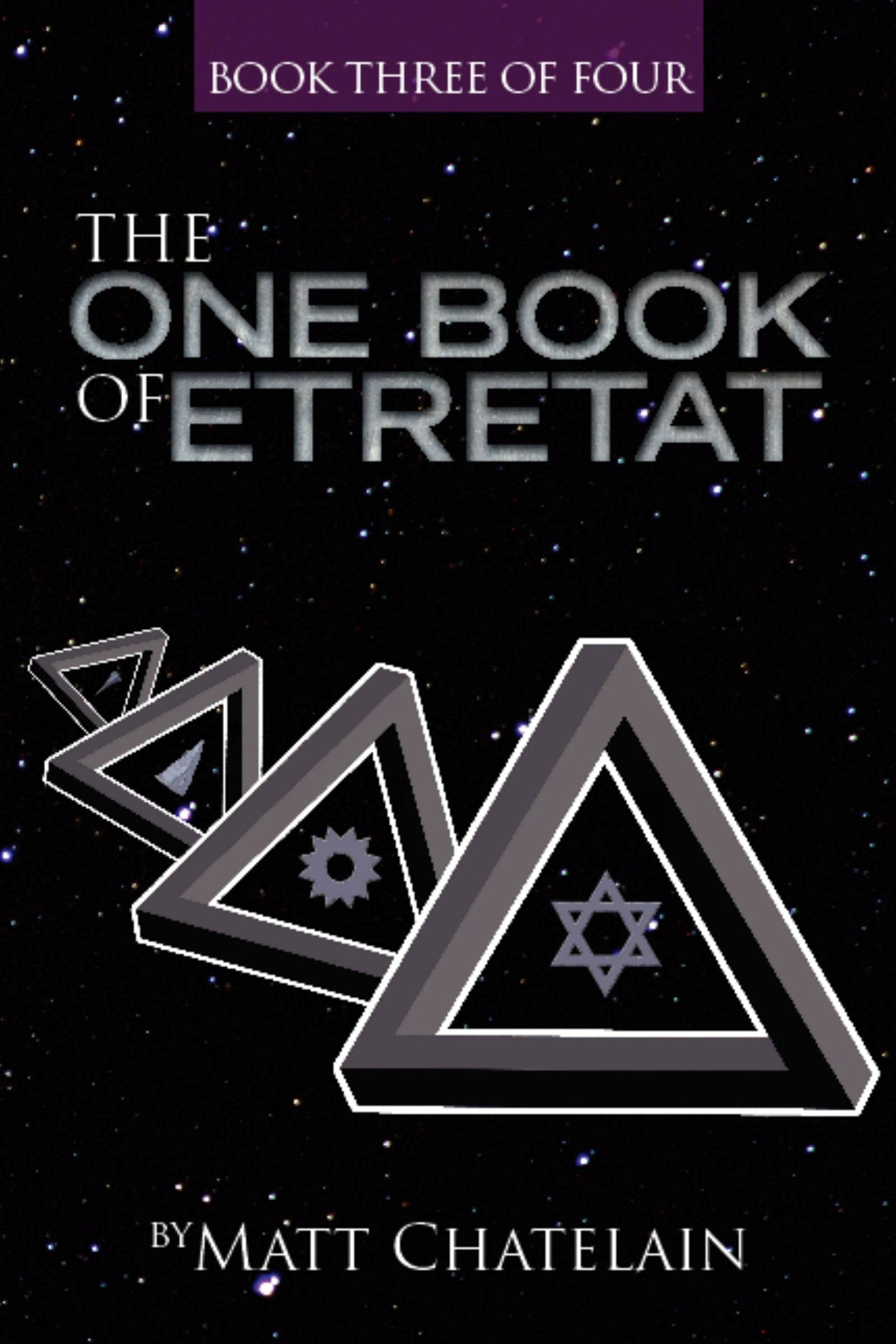 The One Book of Etretat, Book Three of Four By: Matt Chatelain
