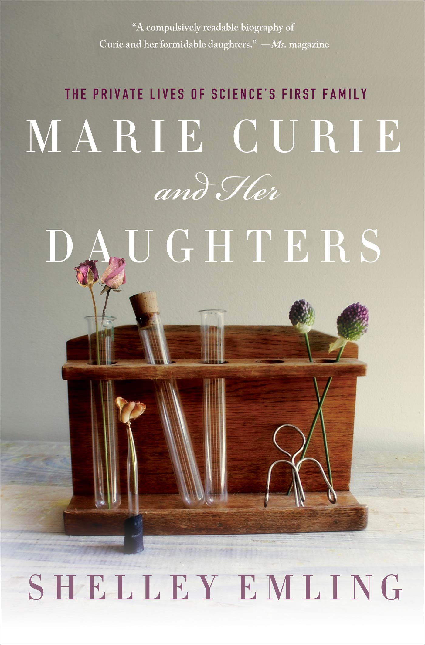 Marie Curie and Her Daughters By: Shelley Emling