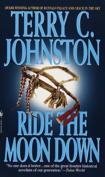 Ride the Moon Down By: Terry C. Johnston