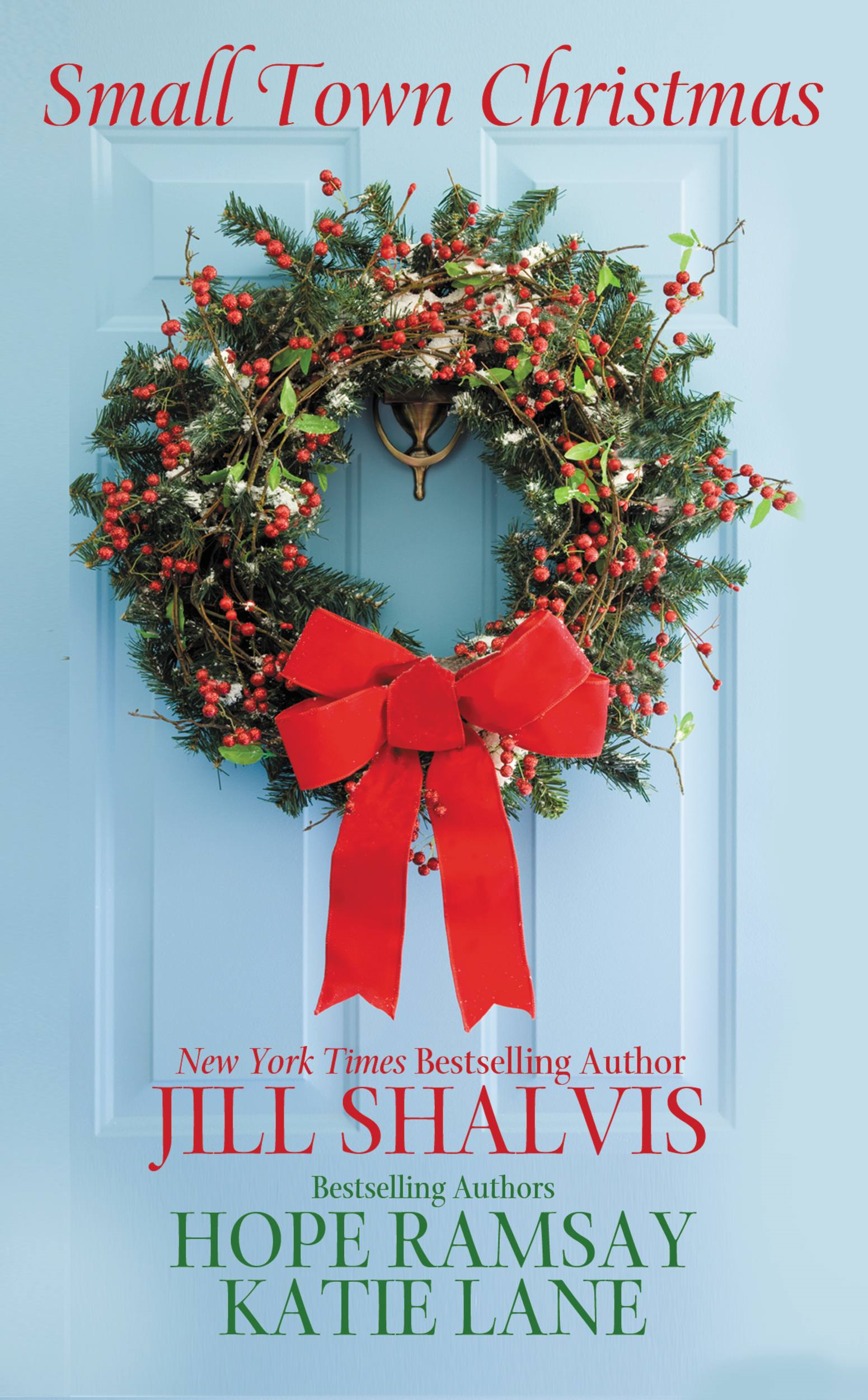 Small Town Christmas By: Hope Ramsay,Jill Shalvis,Katie Lane