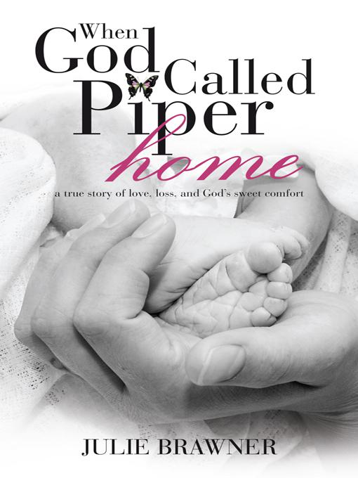 When God Called Piper Home By: Julie Brawner