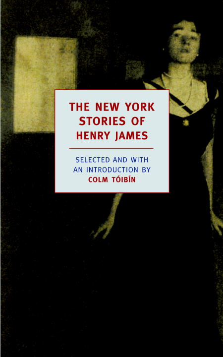 The New York Stories of Henry James By: Henry James