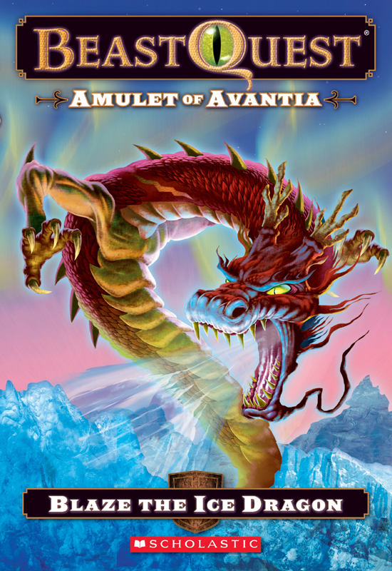 Beast Quest #23: Amulet of Avantia: Blaze the Ice Dragon By: Adam Blade