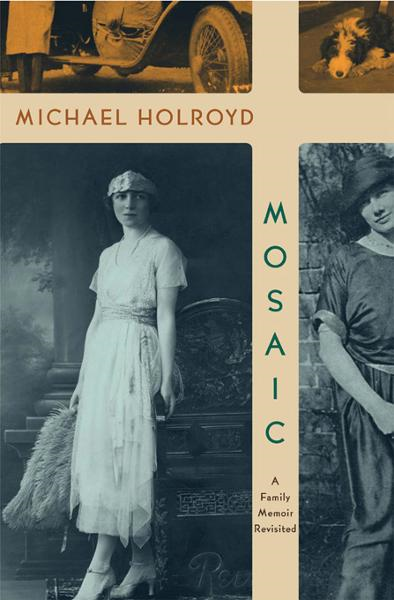 Mosaic: A Family Memoir Revisited By: Michael Holroyd