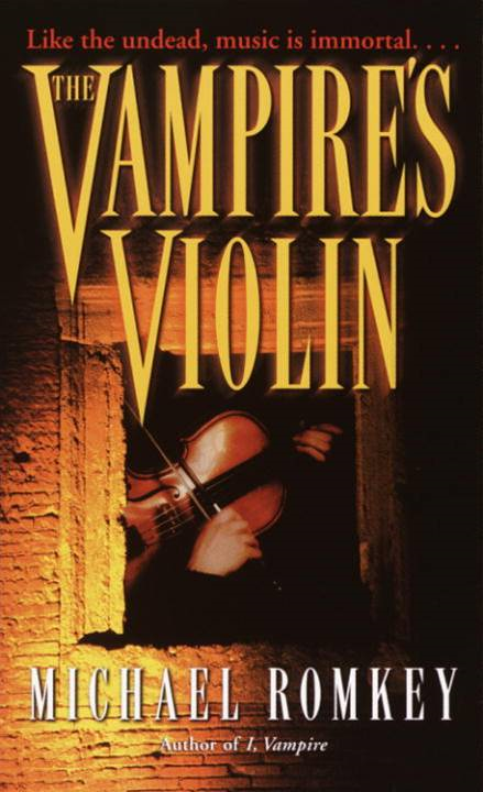 The Vampire's Violin By: Michael Romkey