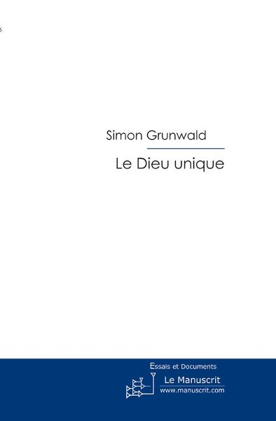 Le Dieu unique By: Simon Grunwald