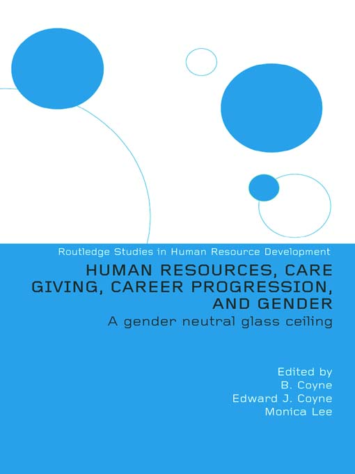 Human Resources, Care Giving, Career Progression and Gender A Gender Neutral Glass Ceiling