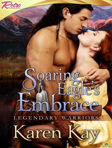 Soaring Eagle's Embrace By: Karen Kay