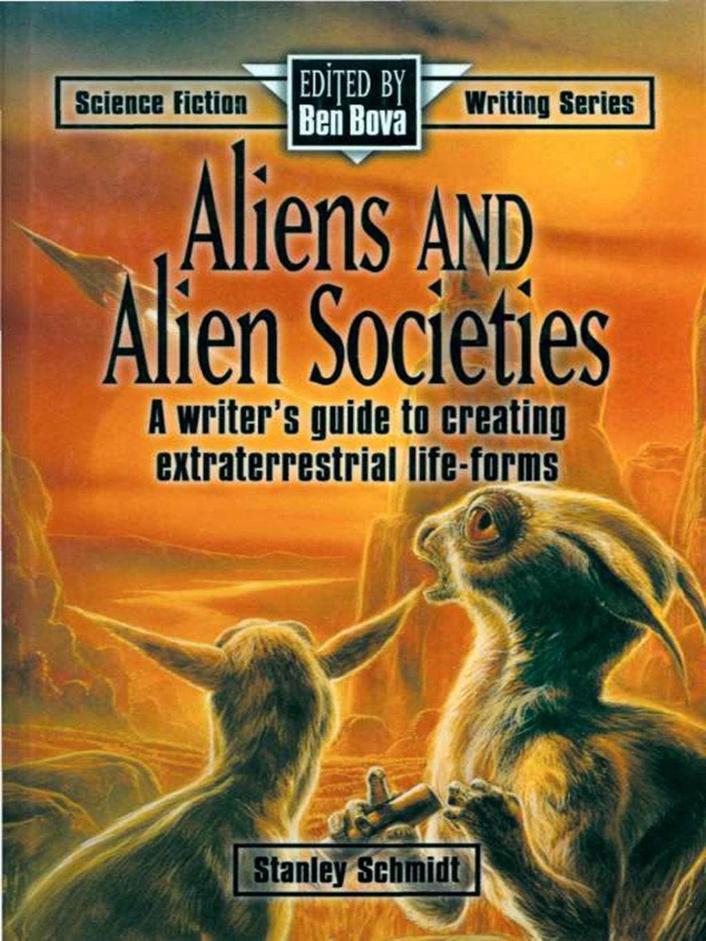 Aliens & Alien Societies A Writer's Guide to Creating Extraterrestrial Life-Forms
