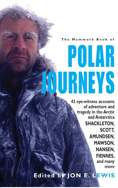 The Mammoth Book of Polar Journeys By: Jon  E. Lewis