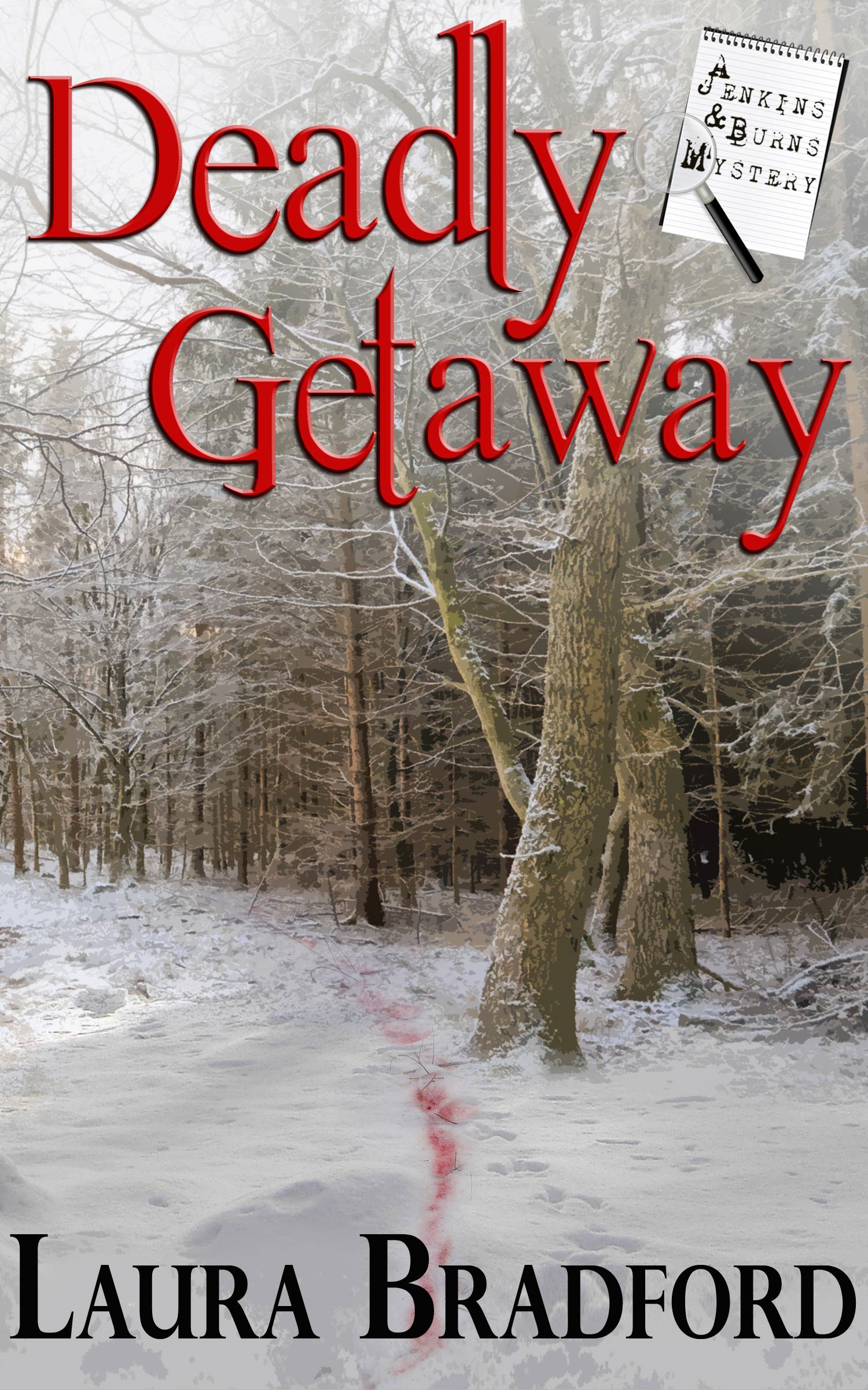 Deadly Getaway By: Laura Bradford