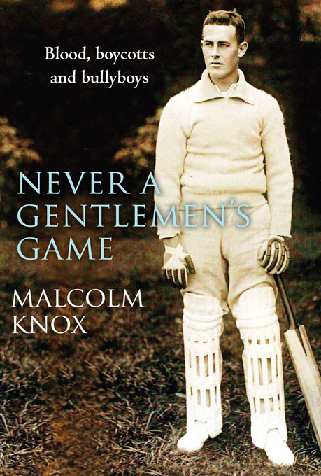 Never a Gentlemen's Game By: Malcolm Knox