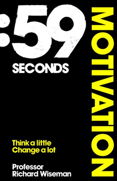 59 Seconds: Motivation Think A Little, Change A Lot