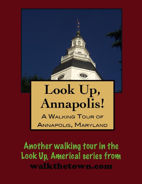 A Walking Tour of Annapolis, Maryland By: Doug Gelbert