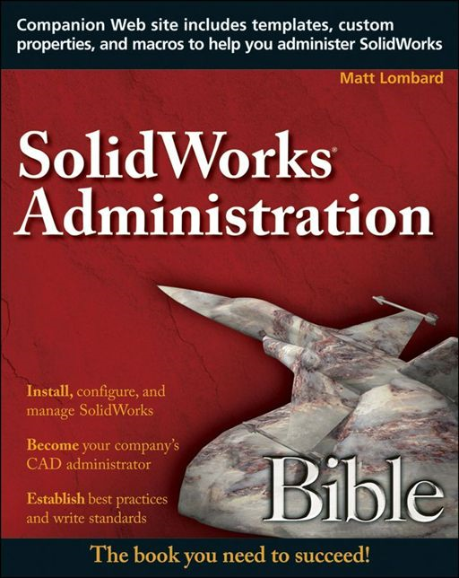 SolidWorks Administration Bible