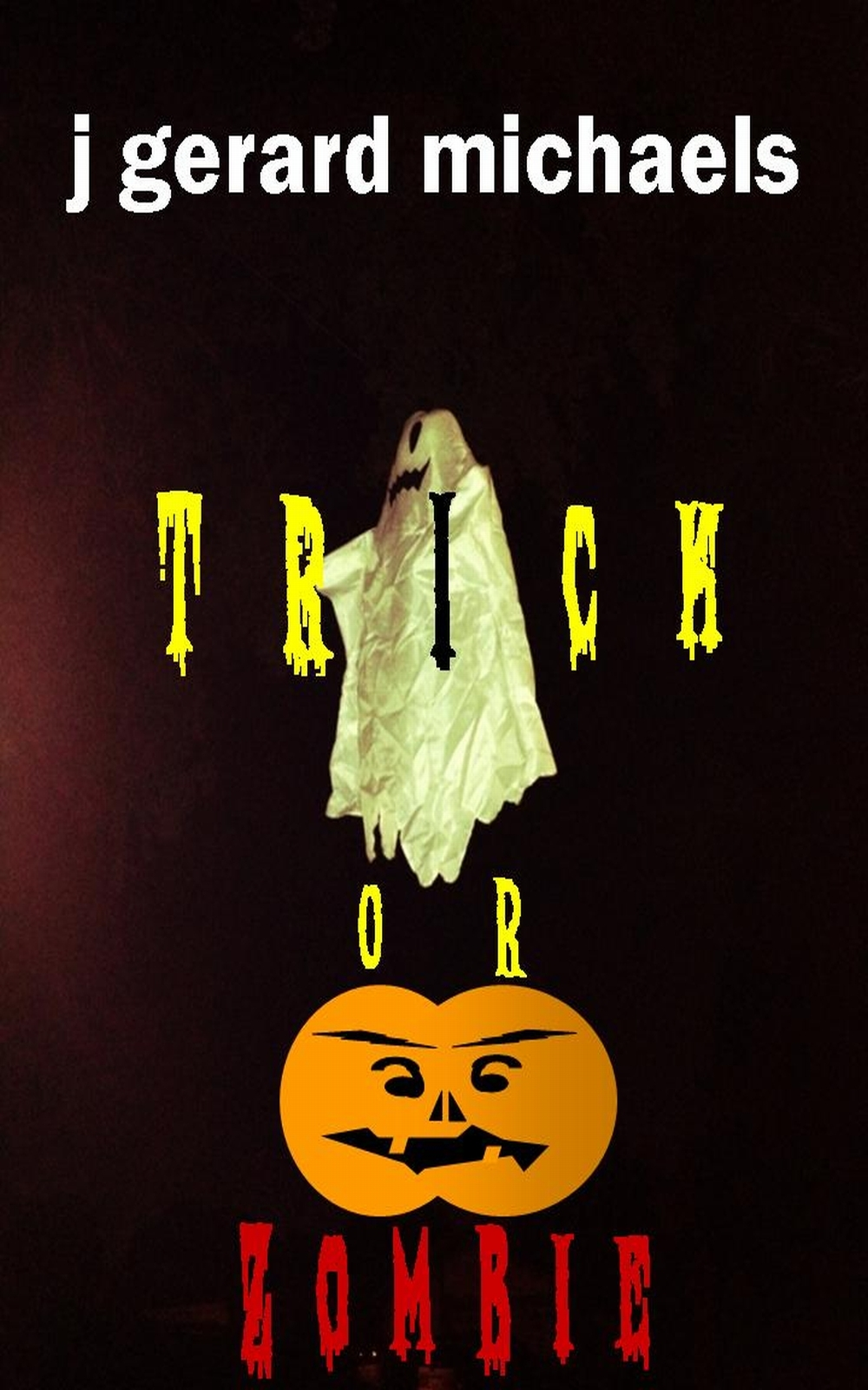 Trick or Zombie By: J Gerard Michaels