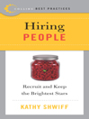 Best Practices: Hiring People By: Kathy Shwiff