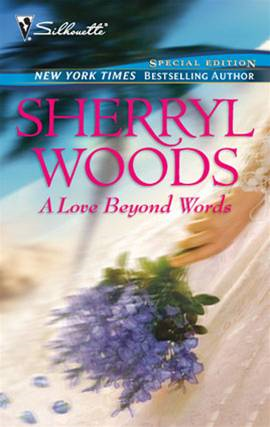 A Love Beyond Words By: Sherryl Woods