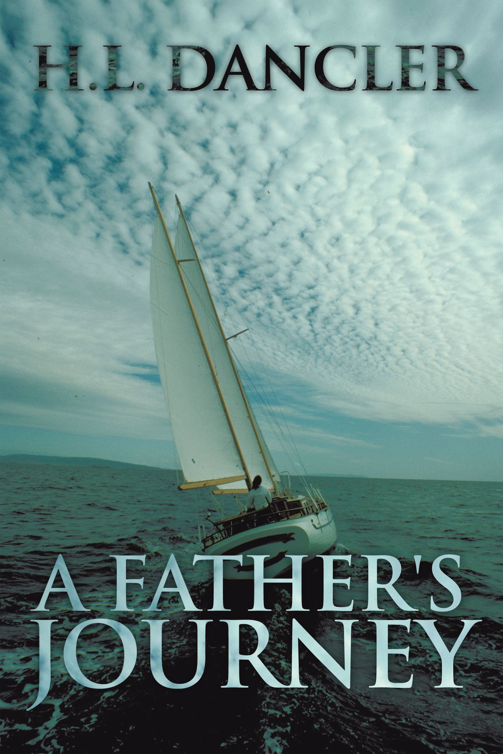 A Father's Journey By: H.L. Dancler