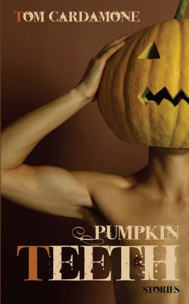Pumpkin Teeth: Stories