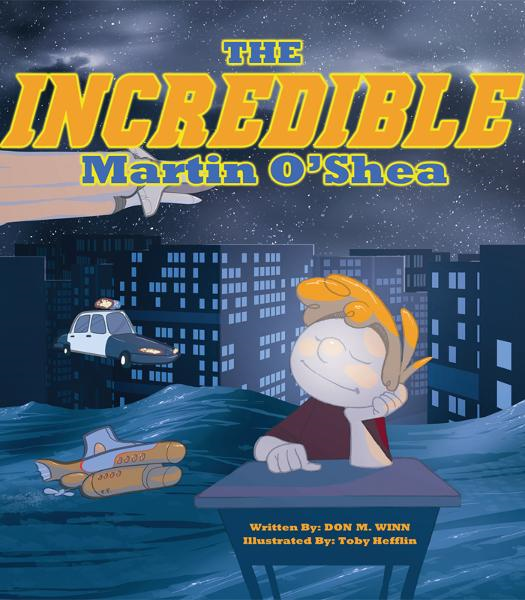 The Incredible Martin O'Shea: A kids book about how to help a child with a big imagination understand why and how to study in school