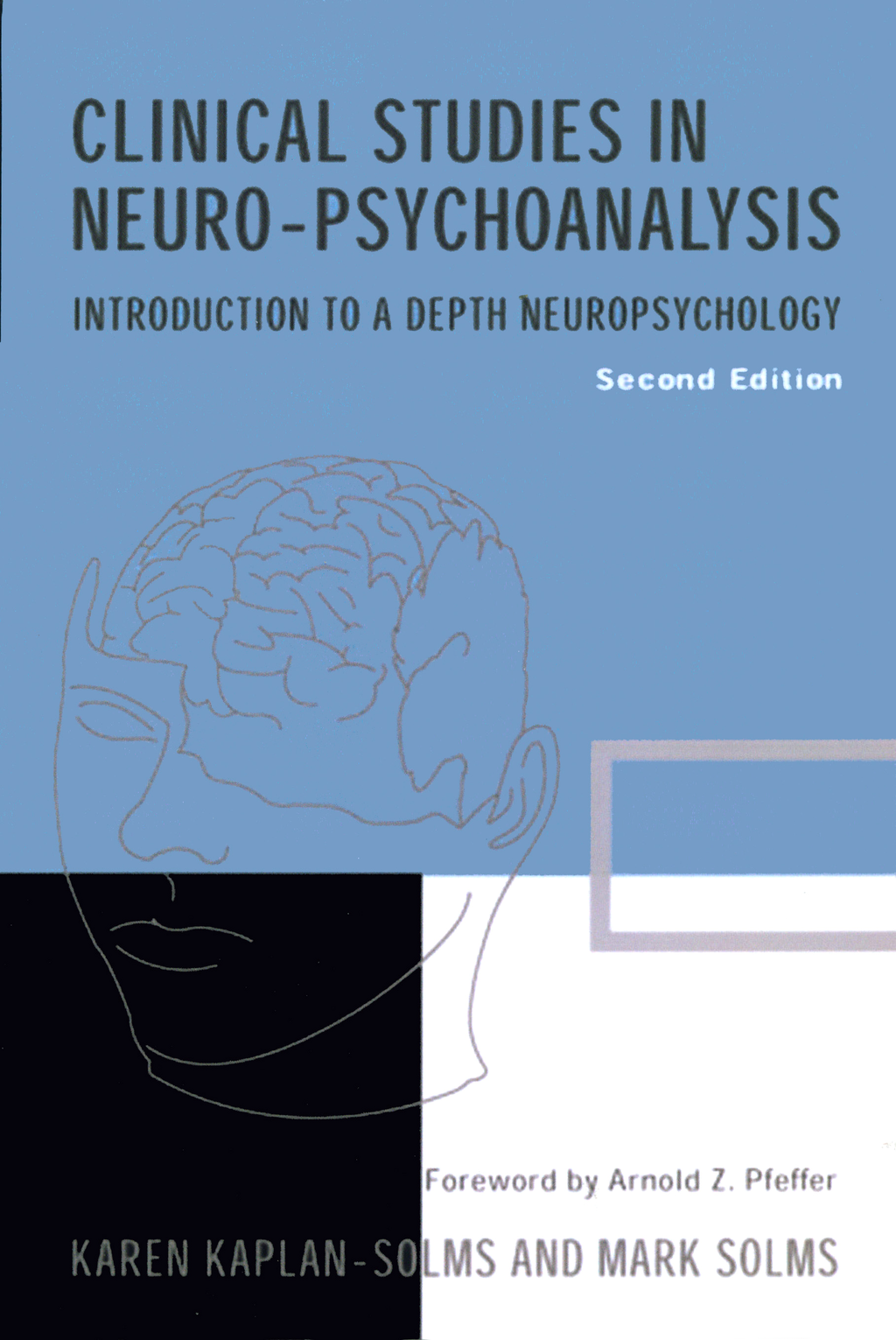 Clinical Studies in Neuro-psychoanalysis: Introduction to a Depth Neuropsychology
