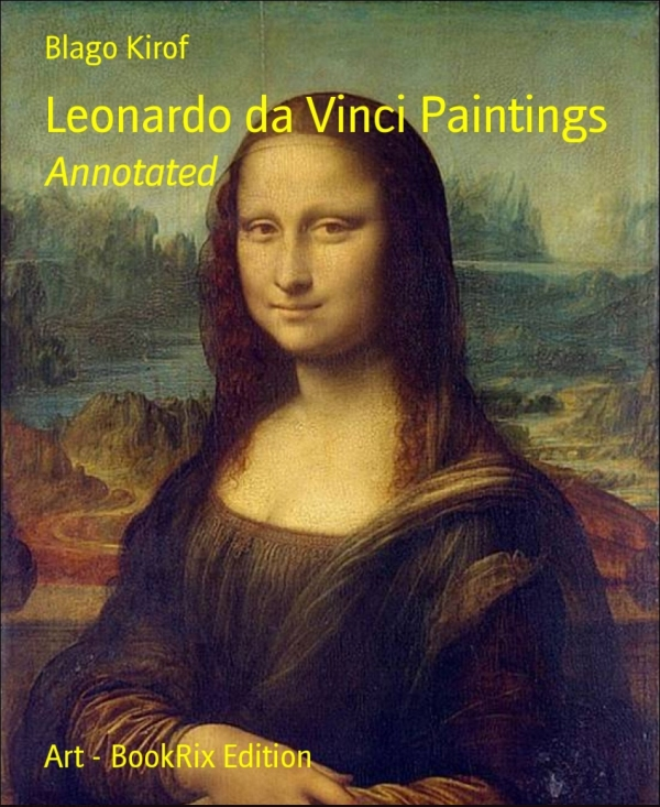 Leonardo da Vinci Paintings By: Blago Kirof