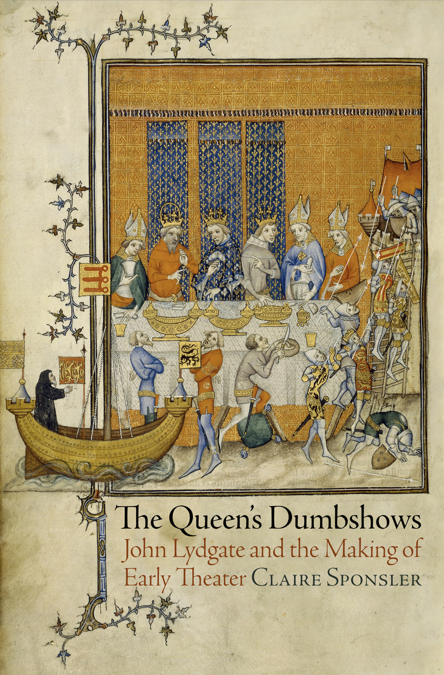 The Queen's Dumbshows John Lydgate and the Making of Early Theater