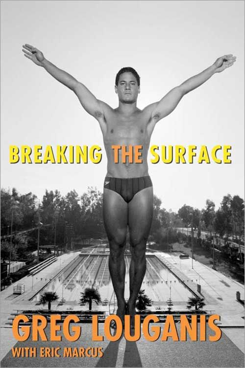 Breaking the Surface By: Greg Louganis,Eric Marcus