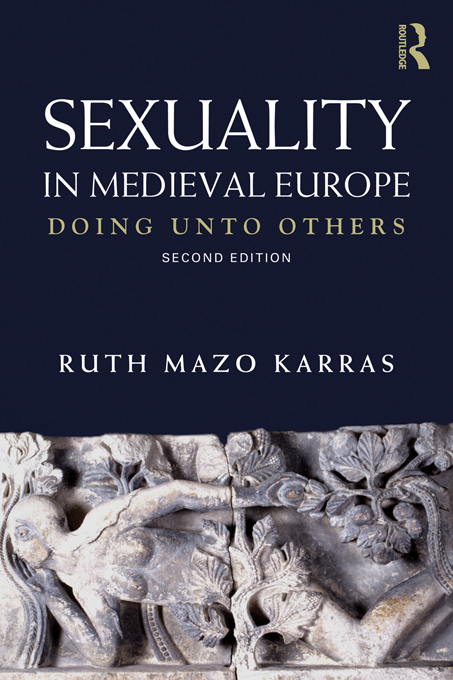 Sexuality in Medieval Europe By: Ruth Mazo Karras