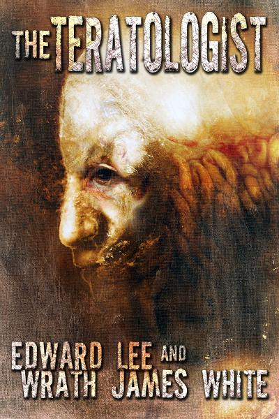 The Teratologist By: Edward Lee
